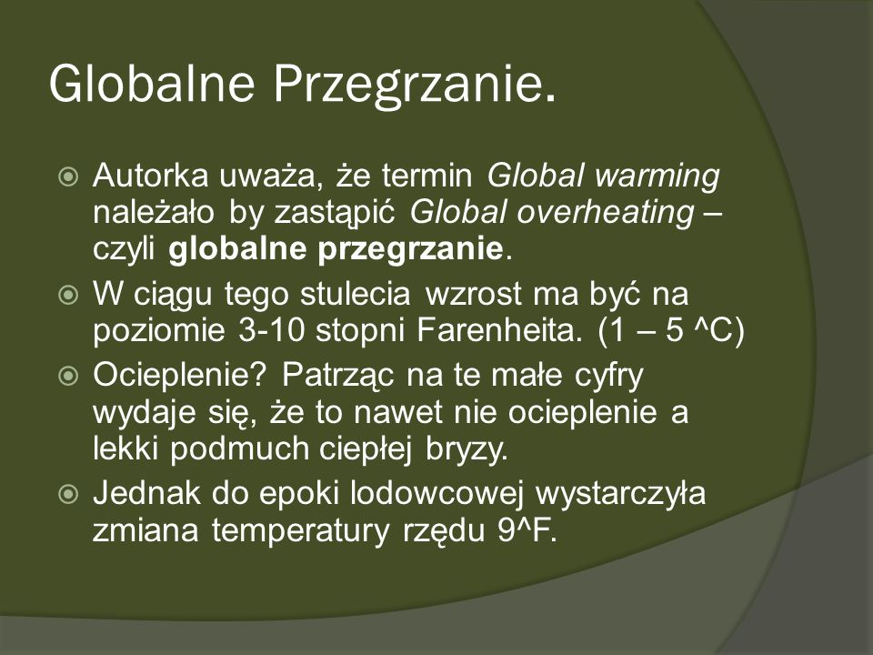 Globalne Przegrzanie.Autorka uważa, że termin Global warming należało by zastąpić Global overheating – czyli globalne przegrzanie.