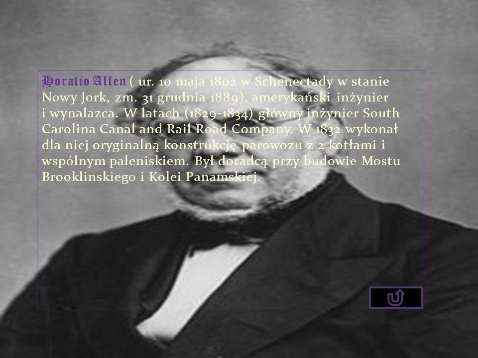 Horatio Allen ( ur. 10 maja 1802 w Schenectady w stanie Nowy Jork, zm