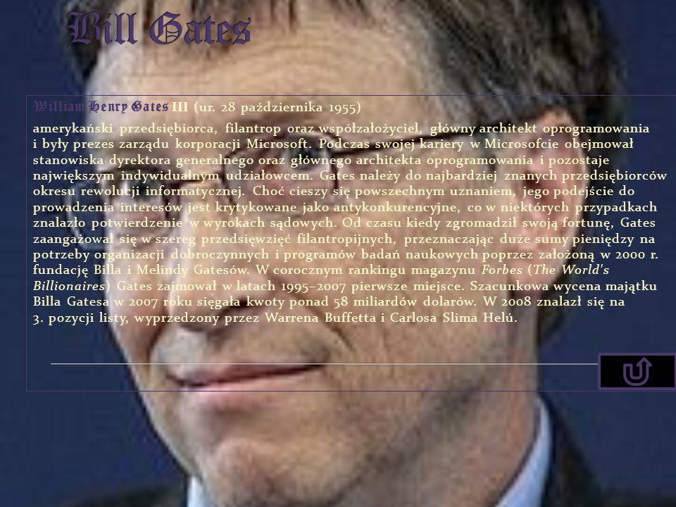 Bill Gates William Henry Gates III (ur. 28 października 1955)