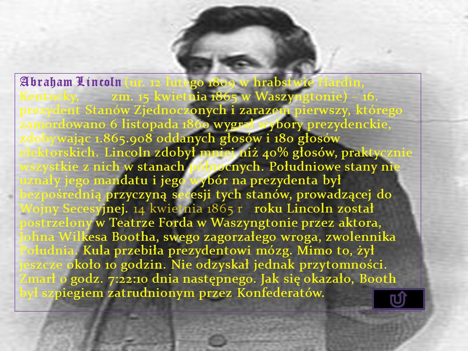 Abraham Lincoln (ur. 12 lutego 1809 w hrabstwie Hardin, Kentucky, zm