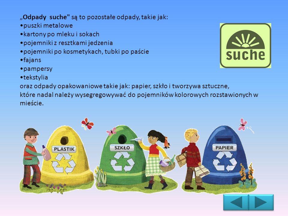 """""""Odpady suche są to pozostałe odpady, takie jak:"""