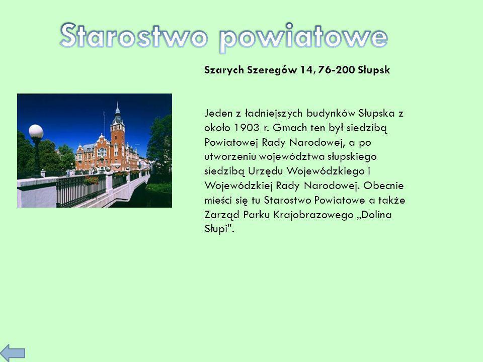 Starostwo powiatowe Szarych Szeregów 14, 76-200 Słupsk