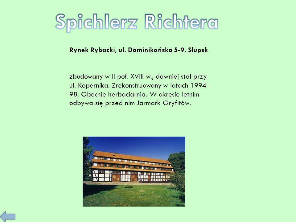 Spichlerz Richtera Rynek Rybacki, ul. Dominikańska 5-9, Słupsk