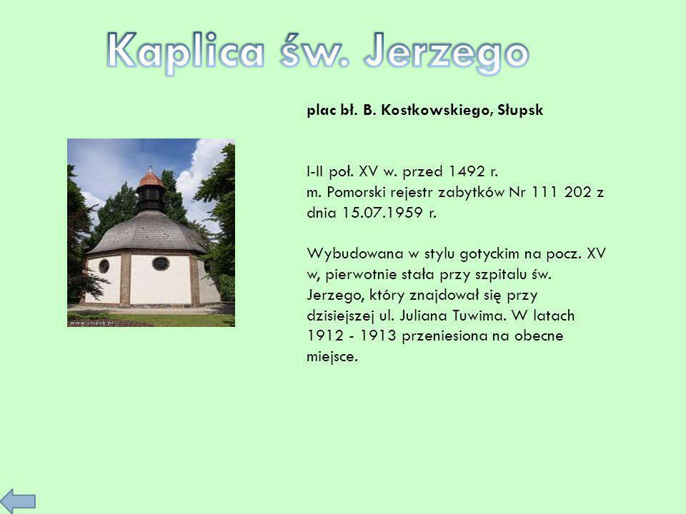 Kaplica św. Jerzego plac bł. B. Kostkowskiego, Słupsk