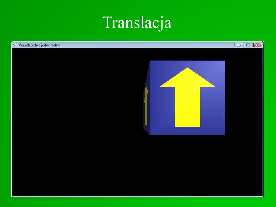 Translacja Macierz translacji we współrzędnych jednorodnych