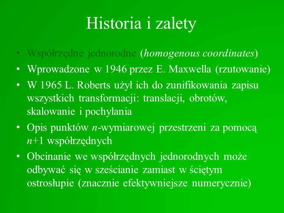 Historia i zalety Współrzędne jednorodne (homogenous coordinates)