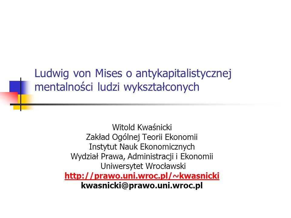 Ludwig von Mises o antykapitalistycznej mentalności ludzi wykształconych