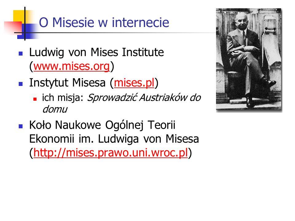 O Misesie w internecie Ludwig von Mises Institute (www.mises.org)