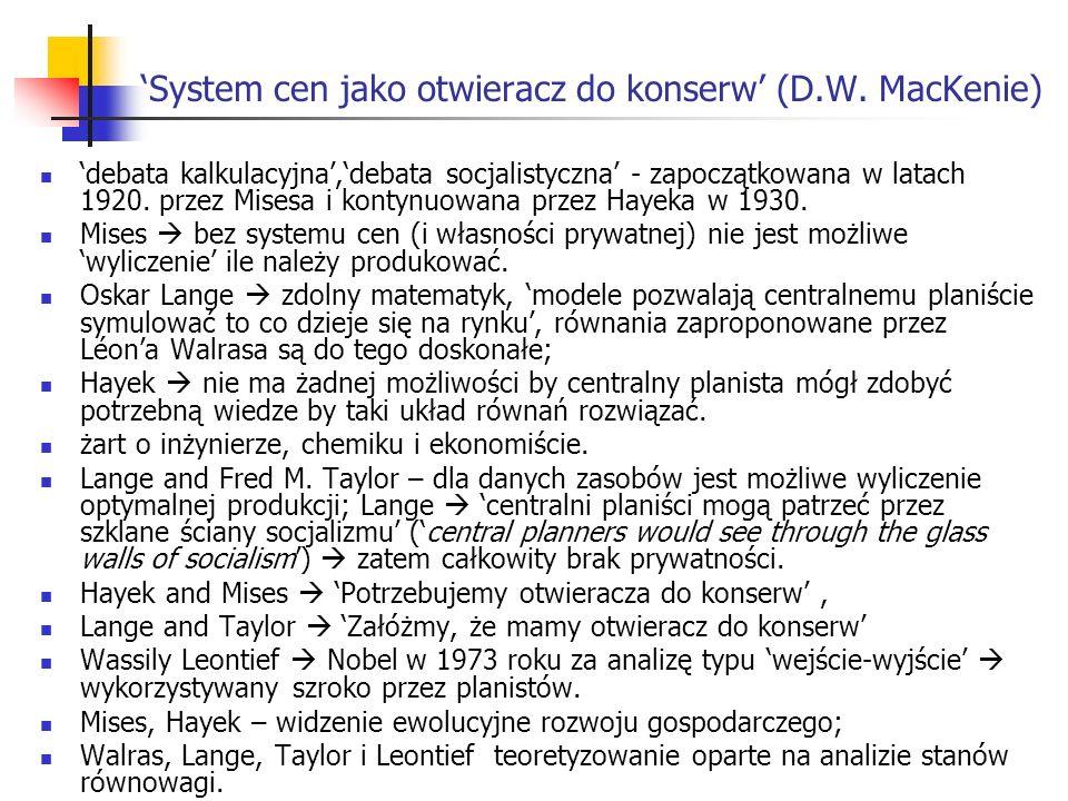 'System cen jako otwieracz do konserw' (D.W. MacKenie)