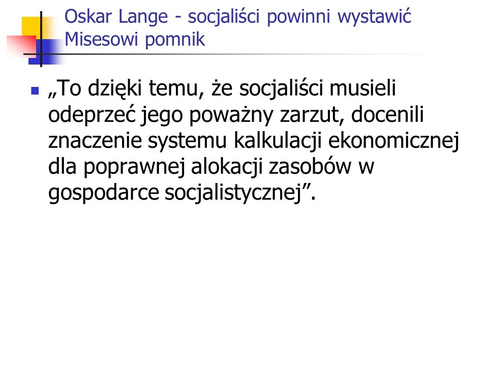 Oskar Lange - socjaliści powinni wystawić Misesowi pomnik
