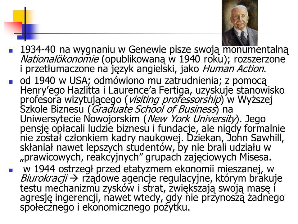 1934-40 na wygnaniu w Genewie pisze swoją monumentalną Nationalökonomie (opublikowaną w 1940 roku); rozszerzone i przetłumaczone na język angielski, jako Human Action.