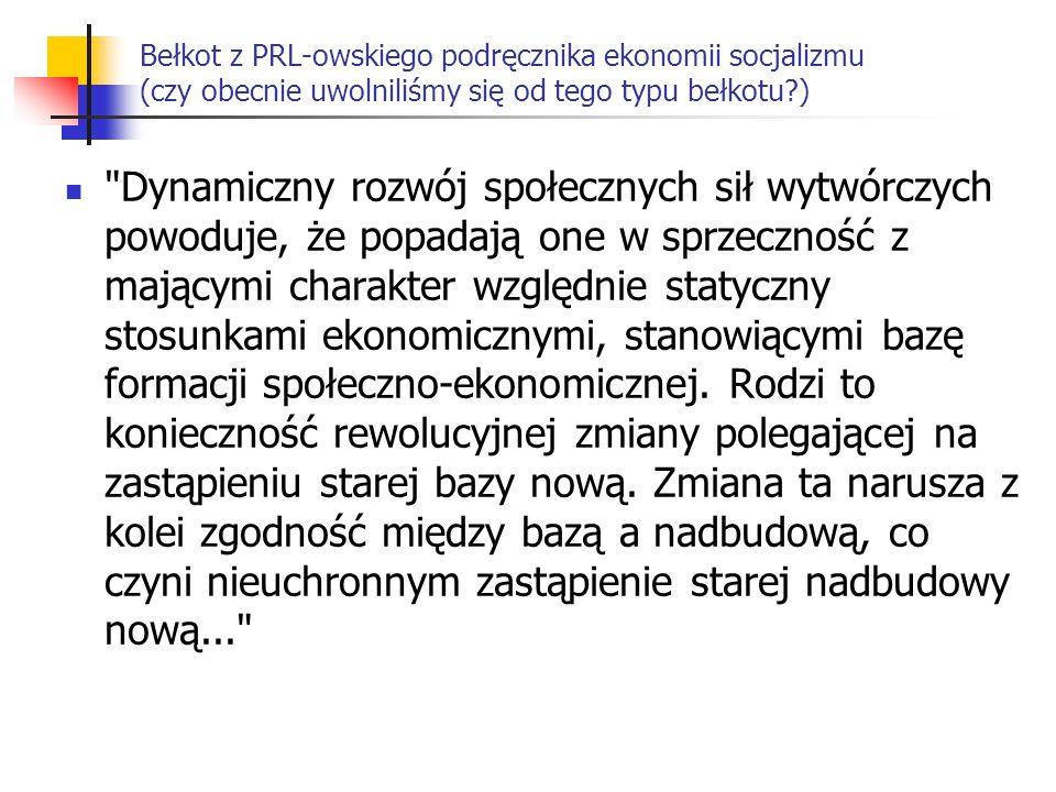 Bełkot z PRL-owskiego podręcznika ekonomii socjalizmu (czy obecnie uwolniliśmy się od tego typu bełkotu )