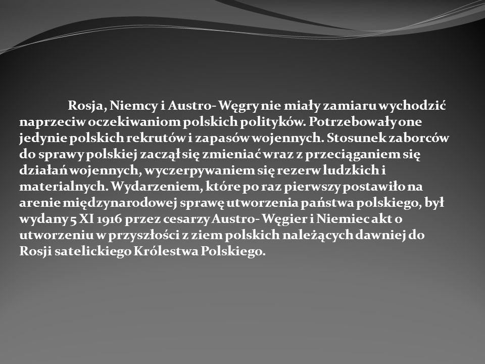 Rosja, Niemcy i Austro- Węgry nie miały zamiaru wychodzić naprzeciw oczekiwaniom polskich polityków.