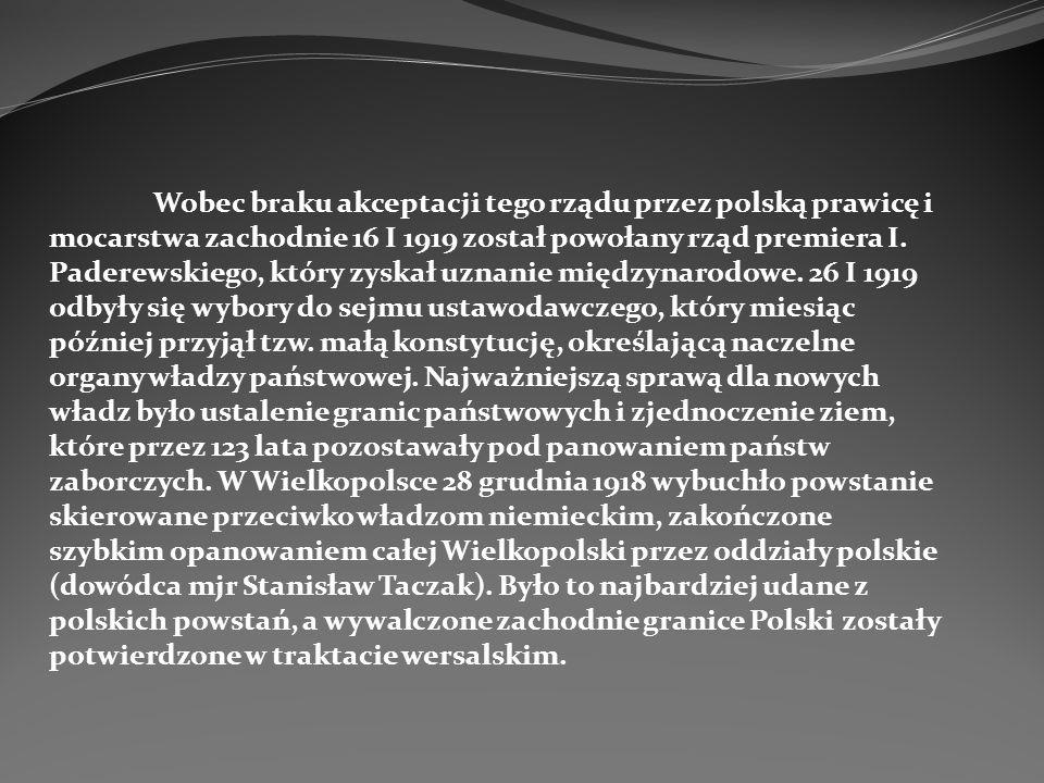 Wobec braku akceptacji tego rządu przez polską prawicę i mocarstwa zachodnie 16 I 1919 został powołany rząd premiera I.