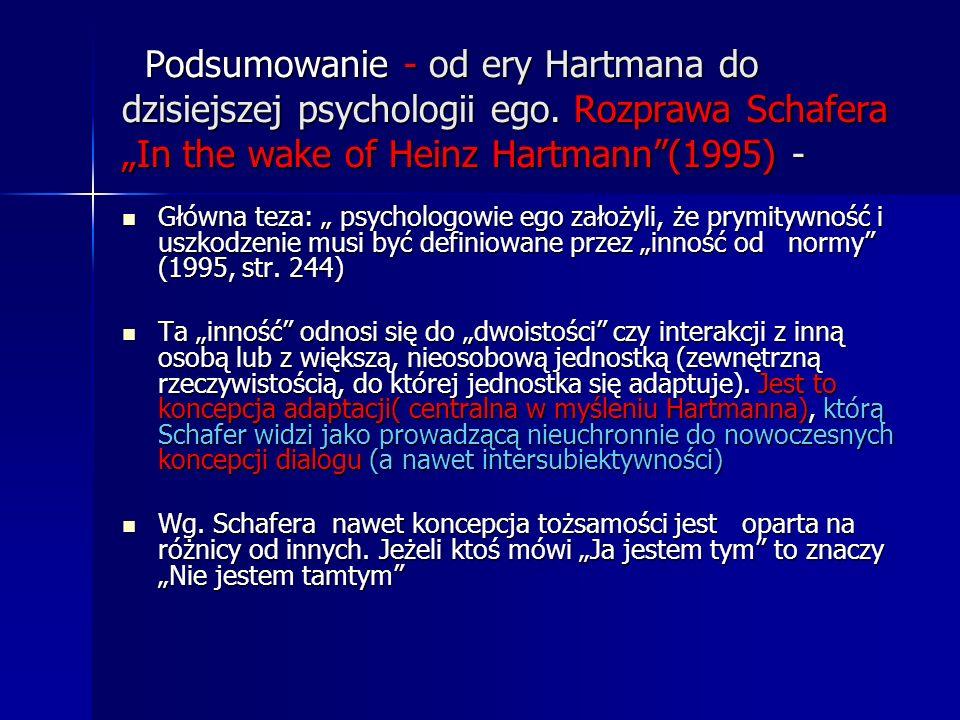 Podsumowanie - od ery Hartmana do dzisiejszej psychologii ego