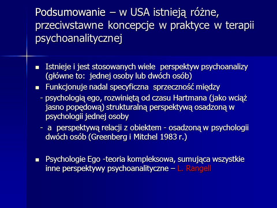 Podsumowanie – w USA istnieją różne, przeciwstawne koncepcje w praktyce w terapii psychoanalitycznej