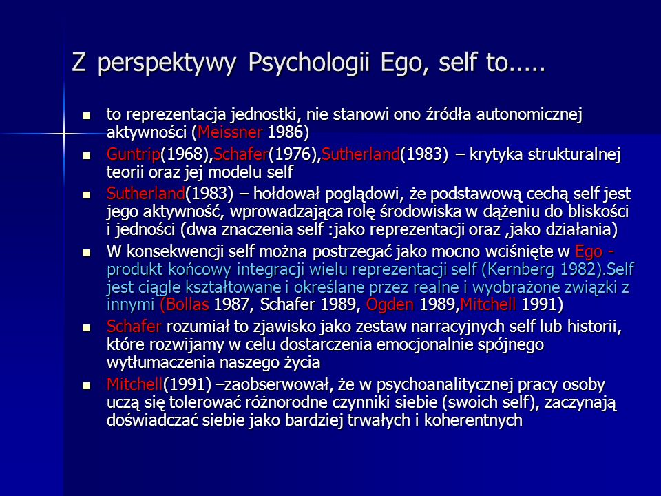 Z perspektywy Psychologii Ego, self to.....
