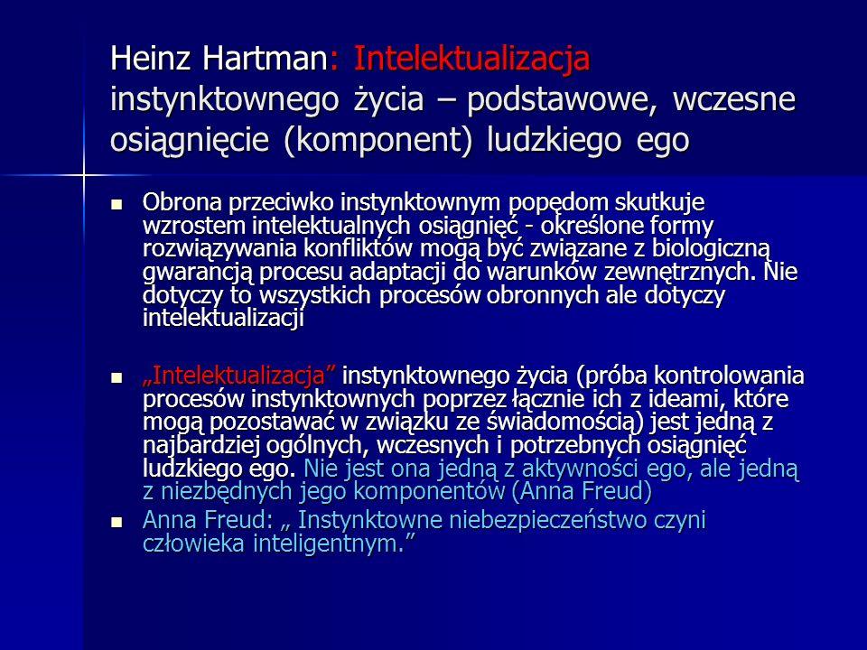 Heinz Hartman: Intelektualizacja instynktownego życia – podstawowe, wczesne osiągnięcie (komponent) ludzkiego ego