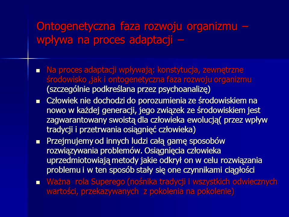 Ontogenetyczna faza rozwoju organizmu – wpływa na proces adaptacji –