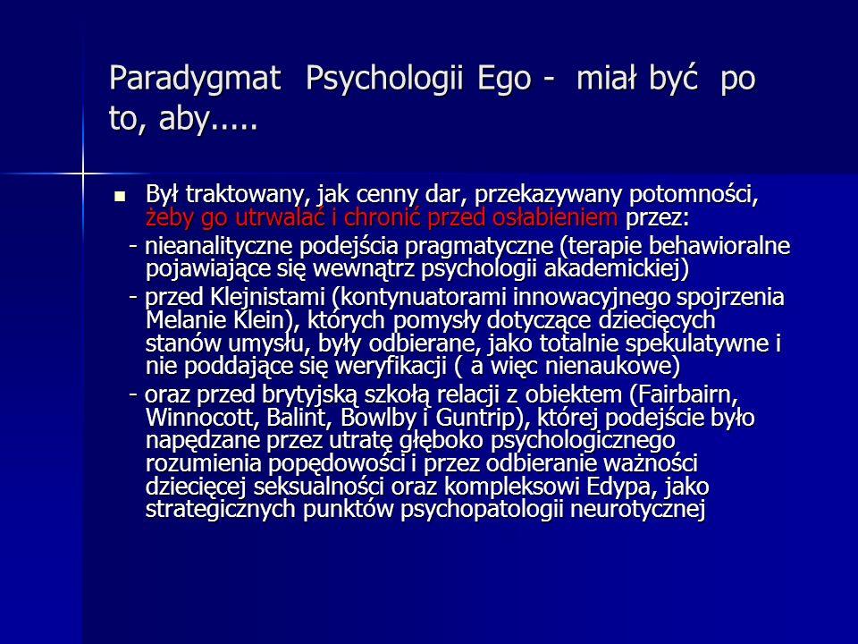Paradygmat Psychologii Ego - miał być po to, aby.....