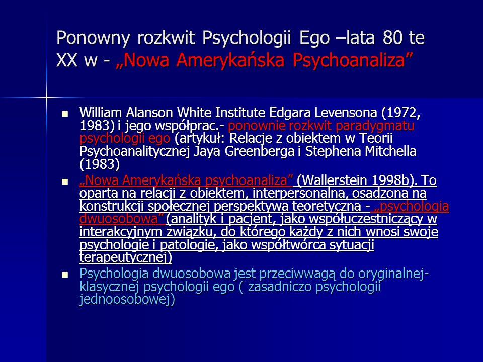 """Ponowny rozkwit Psychologii Ego –lata 80 te XX w - """"Nowa Amerykańska Psychoanaliza"""