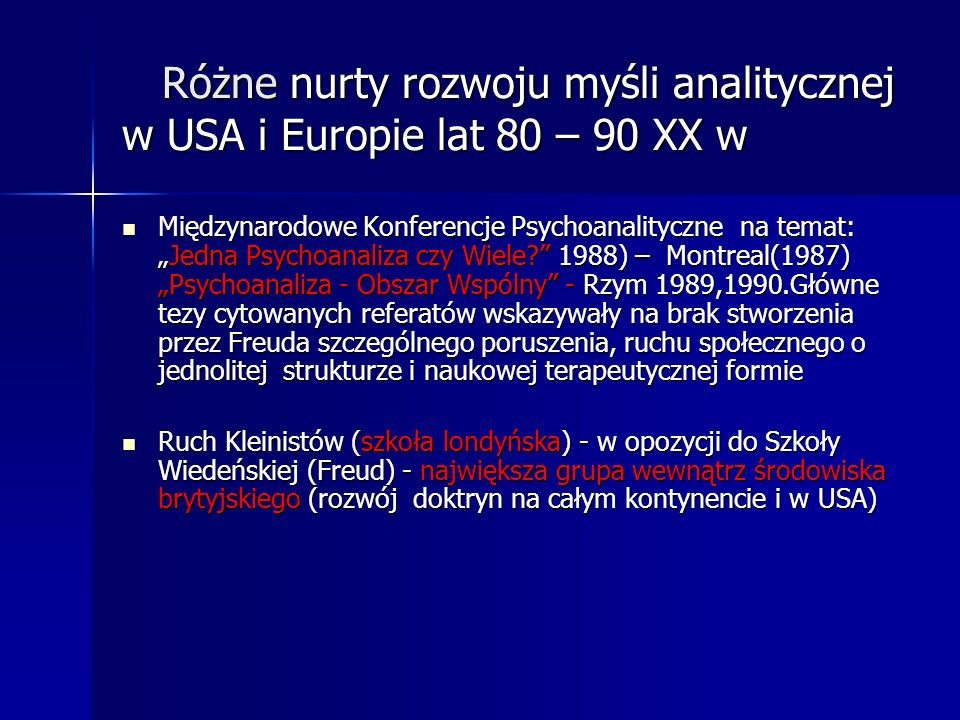 Różne nurty rozwoju myśli analitycznej w USA i Europie lat 80 – 90 XX w
