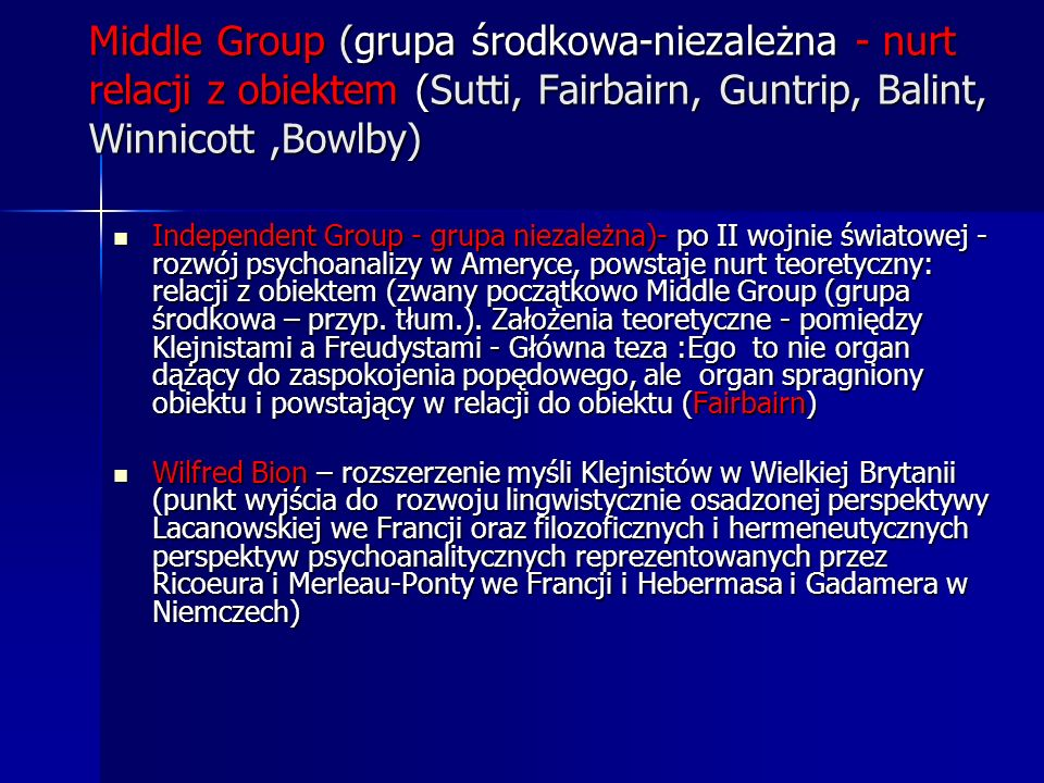 Middle Group (grupa środkowa-niezależna - nurt relacji z obiektem (Sutti, Fairbairn, Guntrip, Balint, Winnicott ,Bowlby)