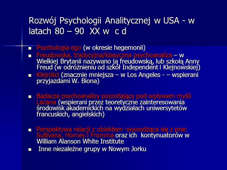 Rozwój Psychologii Analitycznej w USA - w latach 80 – 90 XX w c d