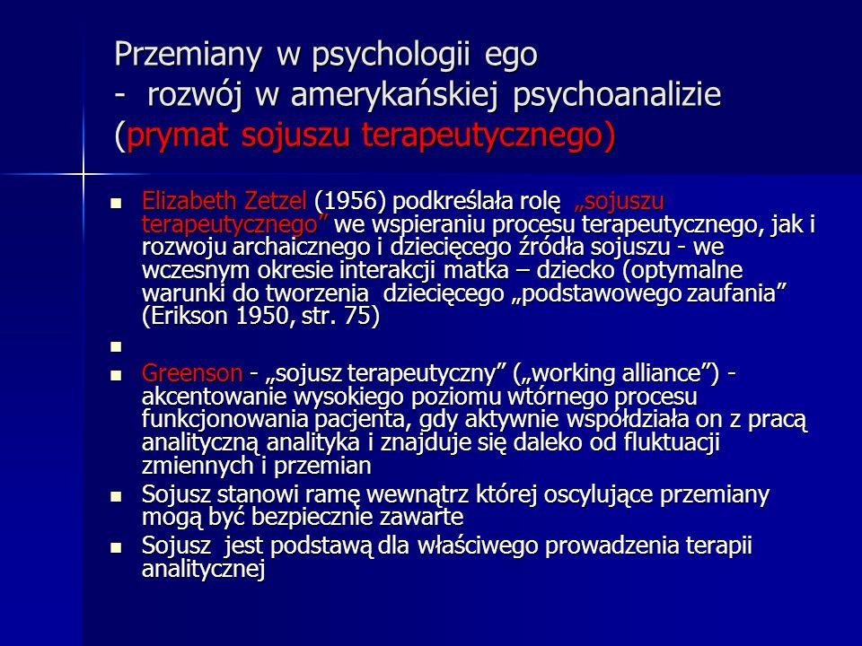 Przemiany w psychologii ego - rozwój w amerykańskiej psychoanalizie (prymat sojuszu terapeutycznego)
