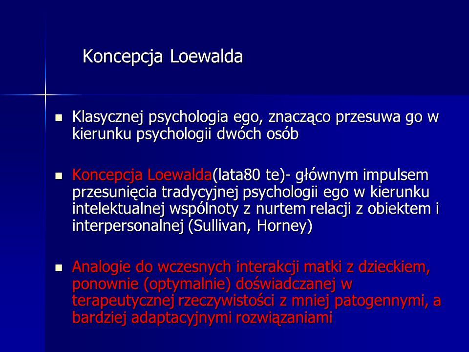 Koncepcja Loewalda Klasycznej psychologia ego, znacząco przesuwa go w kierunku psychologii dwóch osób.