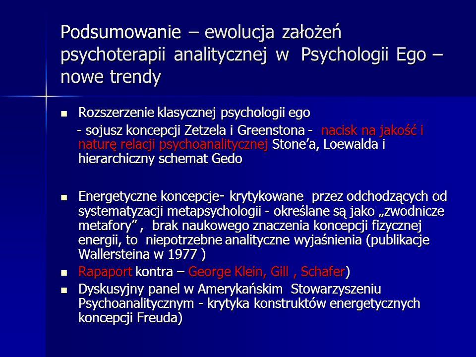 Podsumowanie – ewolucja założeń psychoterapii analitycznej w Psychologii Ego –nowe trendy