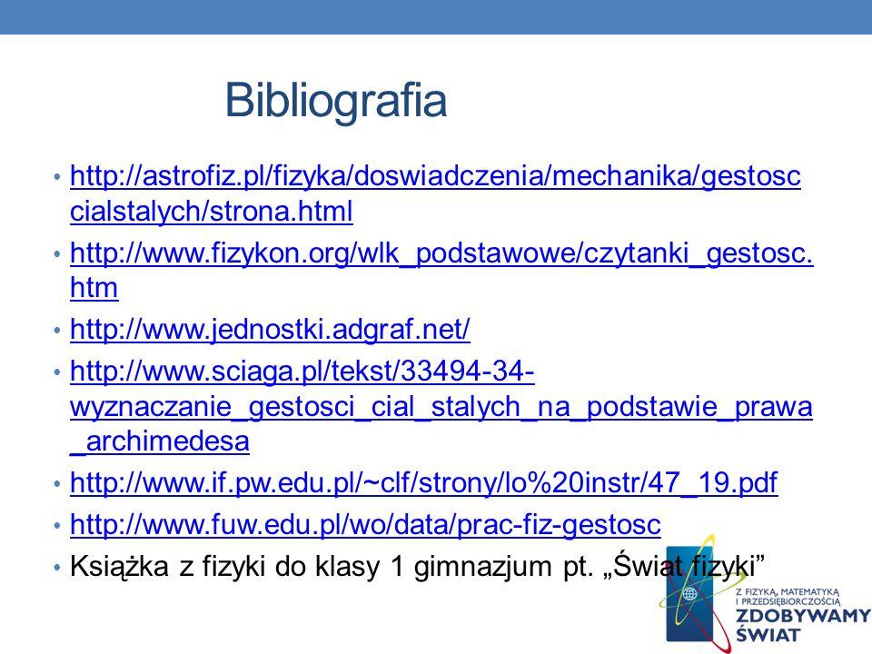 Bibliografia http://astrofiz.pl/fizyka/doswiadczenia/mechanika/gestosccialstalych/strona.html.