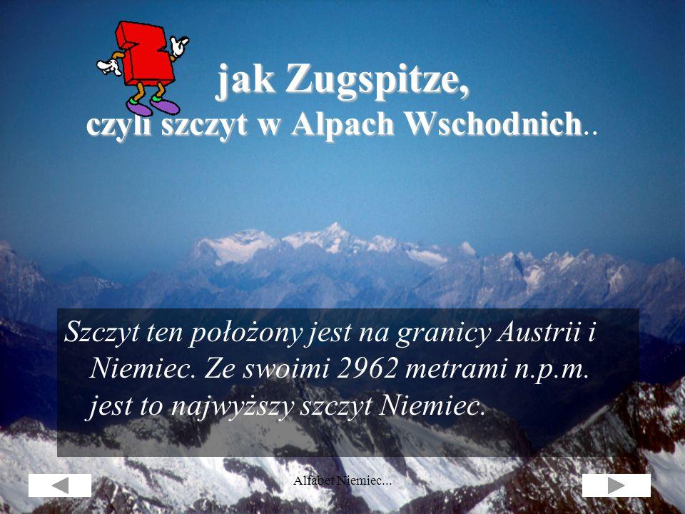 jak Zugspitze, czyli szczyt w Alpach Wschodnich..