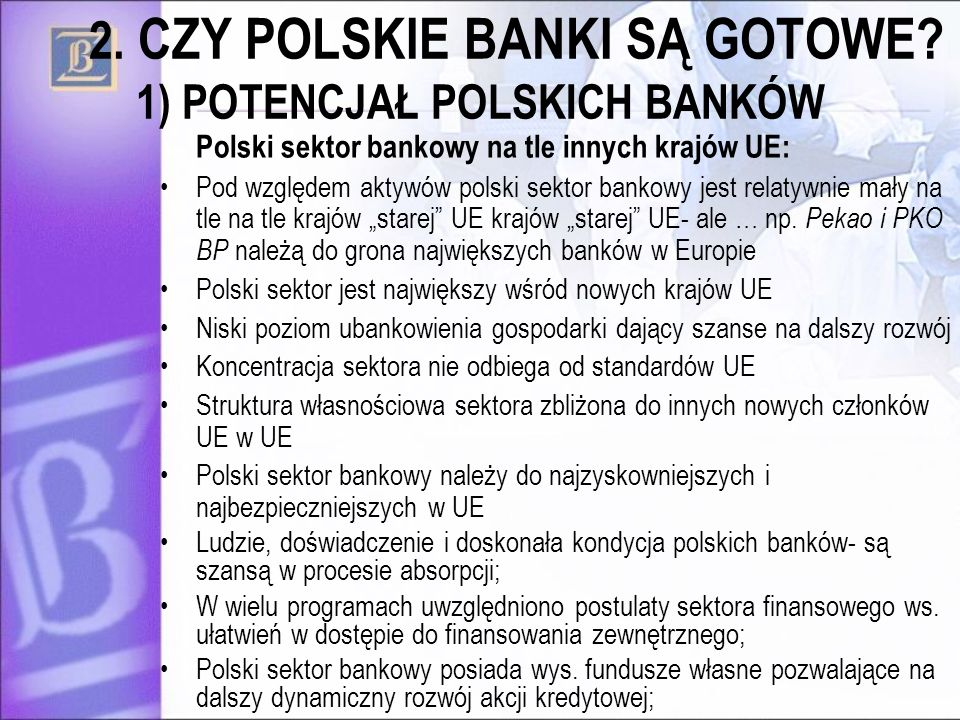 2. CZY POLSKIE BANKI SĄ GOTOWE 1) POTENCJAŁ POLSKICH BANKÓW