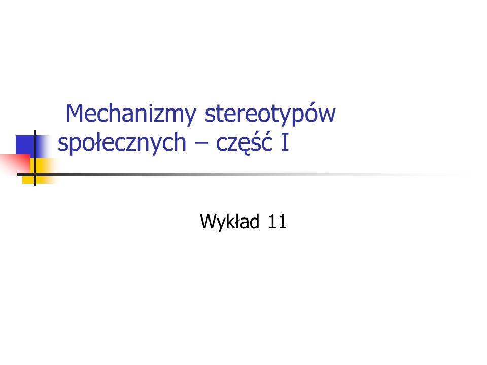 Mechanizmy stereotypów społecznych – część I