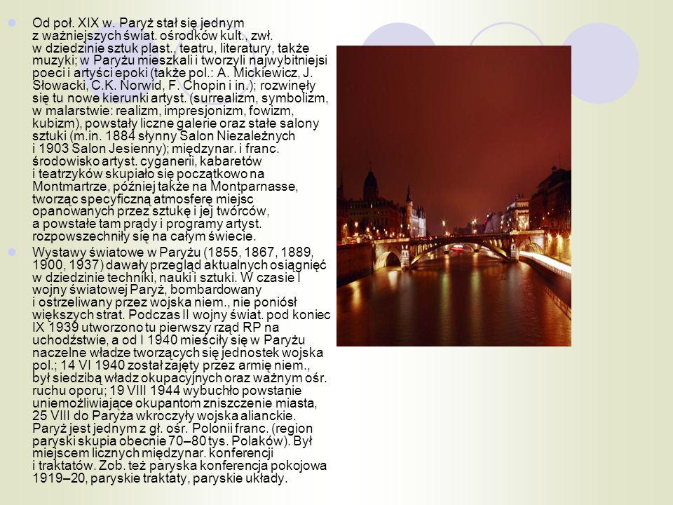 Od poł. XIX w. Paryż stał się jednym z ważniejszych świat