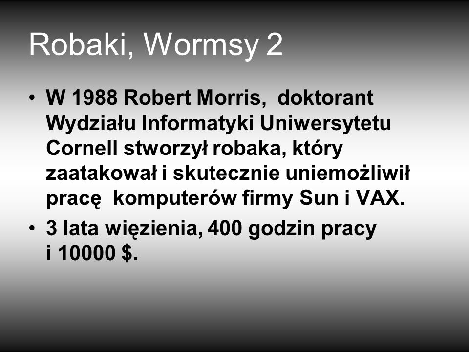 Robaki, Wormsy 2