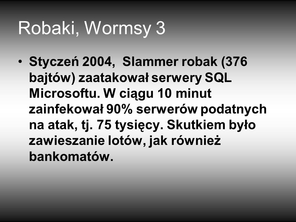 Robaki, Wormsy 3