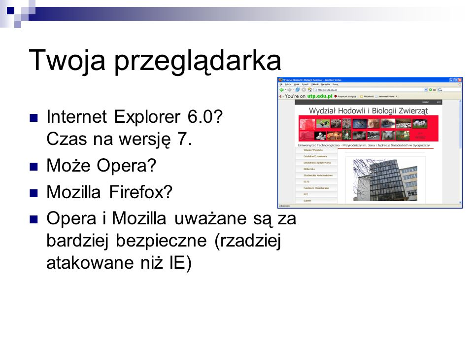 Twoja przeglądarka Internet Explorer 6.0 Czas na wersję 7.