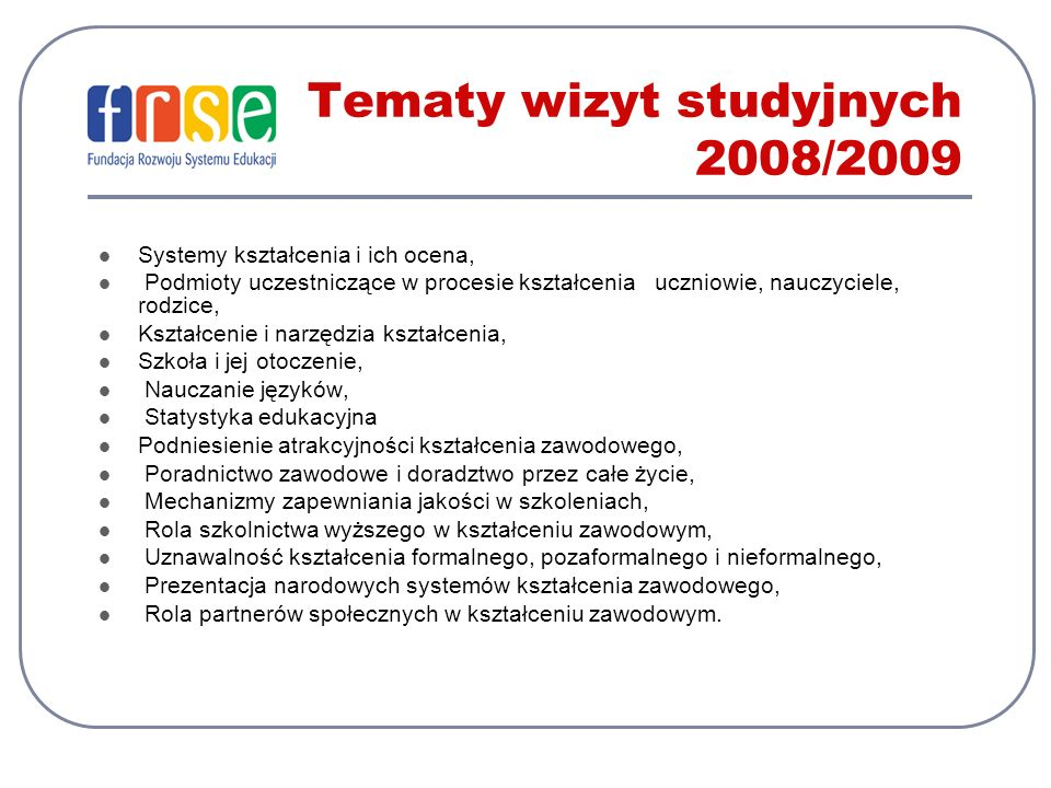 Tematy wizyt studyjnych 2008/2009