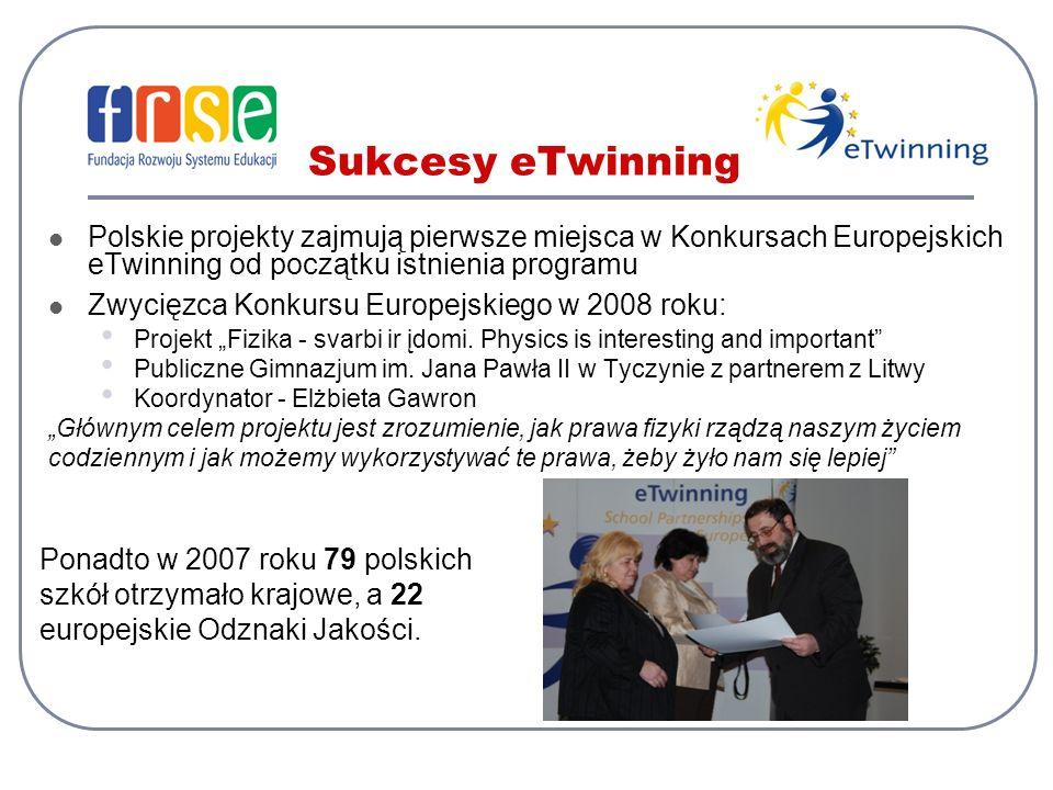 Sukcesy eTwinning Polskie projekty zajmują pierwsze miejsca w Konkursach Europejskich eTwinning od początku istnienia programu.