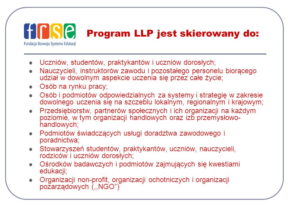 Program LLP jest skierowany do:
