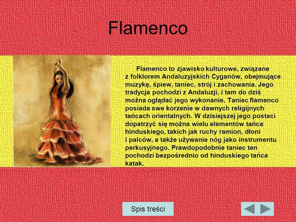 Flamenco Spis treści Flamenco to zjawisko kulturowe, związane