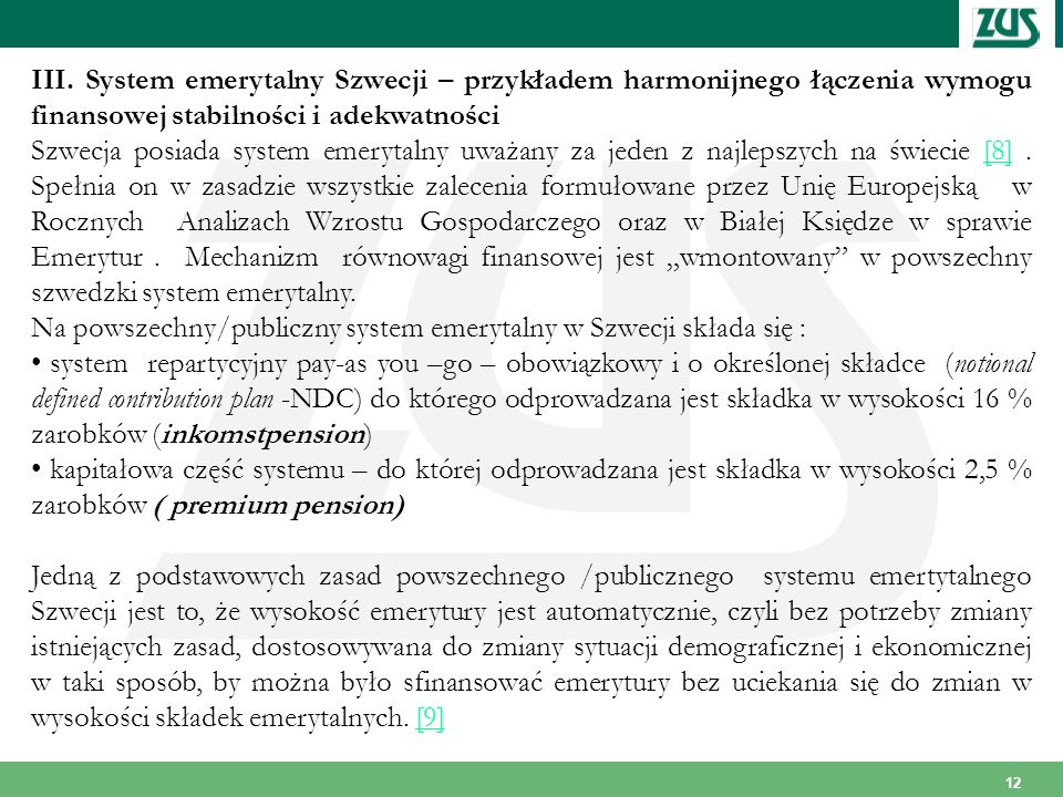 III. System emerytalny Szwecji – przykładem harmonijnego łączenia wymogu finansowej stabilności i adekwatności