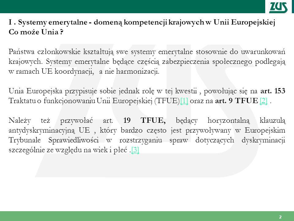 I . Systemy emerytalne - domeną kompetencji krajowych w Unii Europejskiej