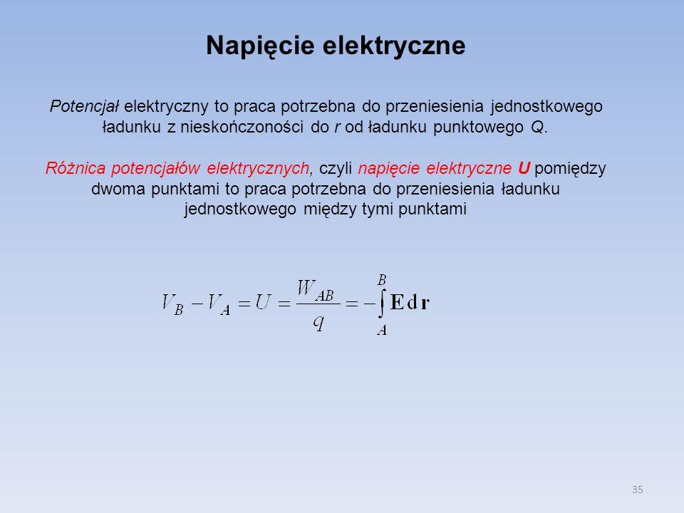 Napięcie elektryczne Potencjał elektryczny to praca potrzebna do przeniesienia jednostkowego ładunku z nieskończoności do r od ładunku punktowego Q.