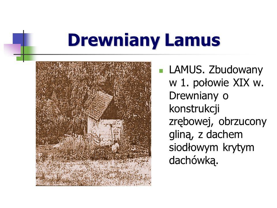 Drewniany Lamus LAMUS. Zbudowany w 1. połowie XIX w.
