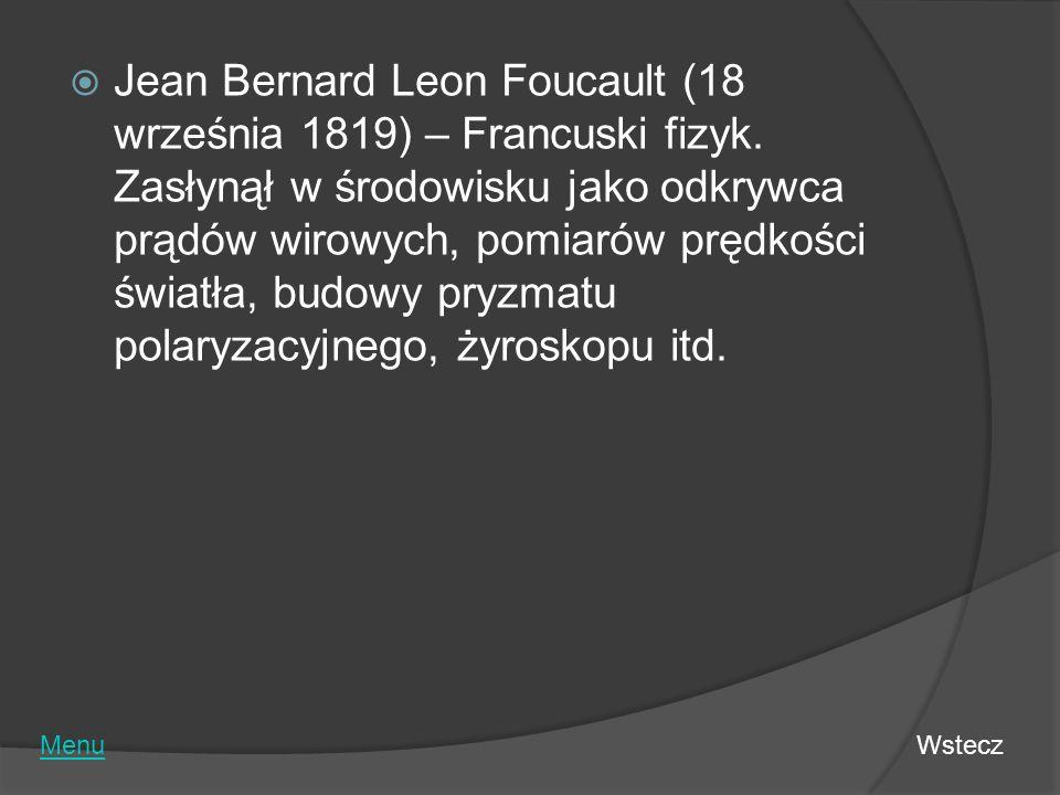 Jean Bernard Leon Foucault (18 września 1819) – Francuski fizyk