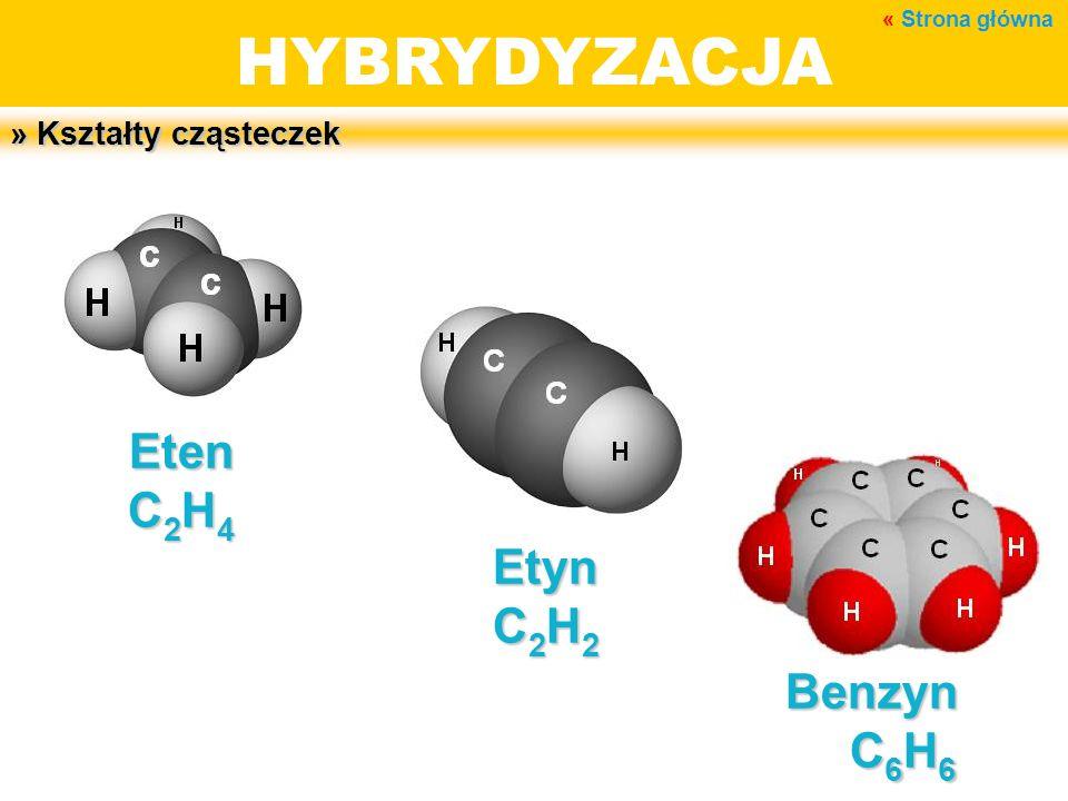 HYBRYDYZACJA Eten C2H4 Etyn C2H2 Benzyn C6H6 » Kształty cząsteczek