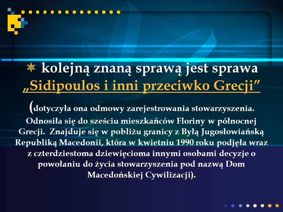 """ kolejną znaną sprawą jest sprawa """"Sidipoulos i inni przeciwko Grecji"""